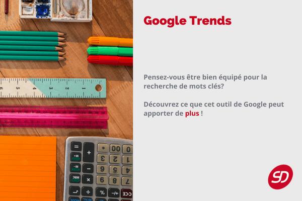 Comment Google Trends peut vous aider dans votre stratégie SEO