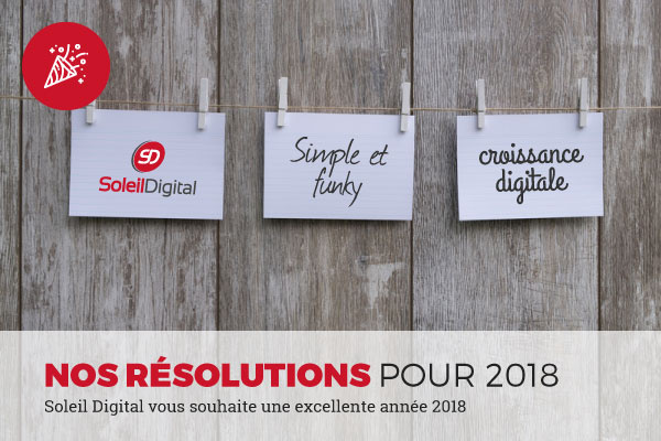 Nos résolutions pour 2018