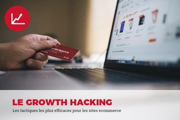Les tactiques de growth hacking dans le ecommerce