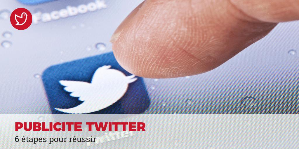 6 étapes pour faire de la publicité sur twitter