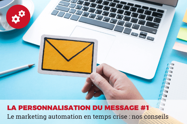 importance de personnaliser ces messages marketing automation
