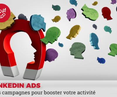 linkedin Ads pour booster son activité