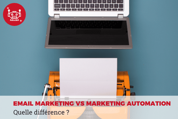 différence email marketing marketing automation