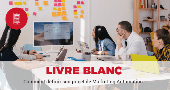 Définir son projet de marketing automation